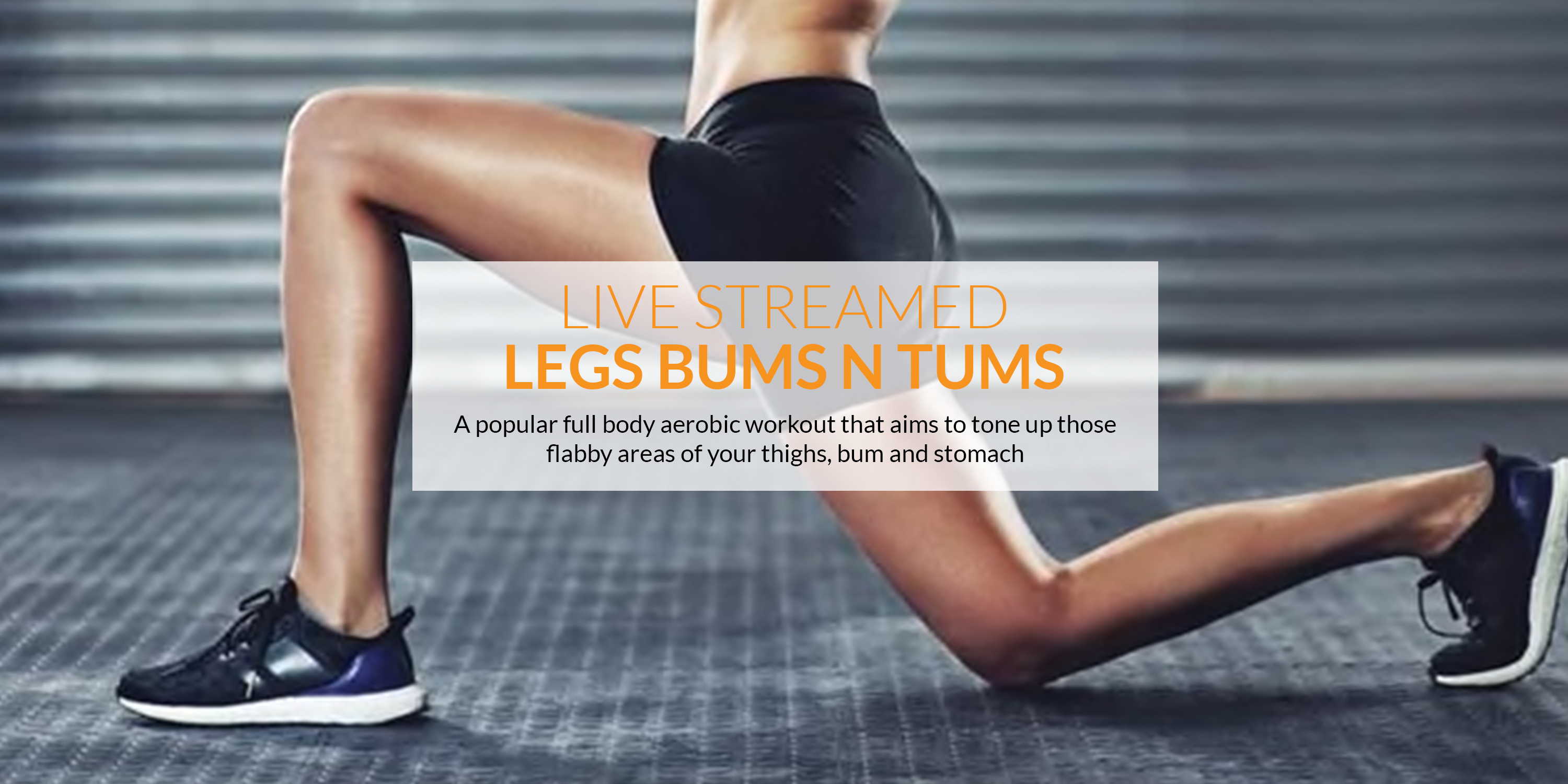 The best Legs Bums and Tums live-streamed