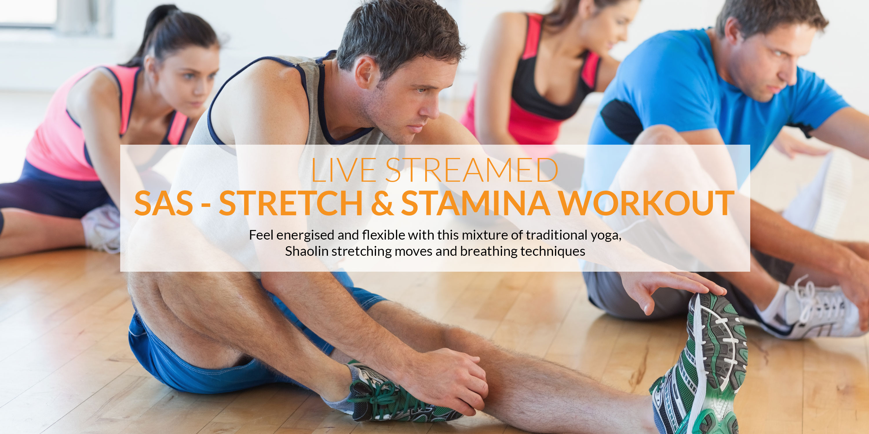 The best SAS – Stretch and Stamina Workout live-streamed