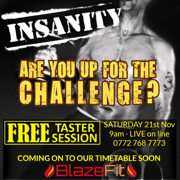 Insanity Launch Saturday 21st November - 9am